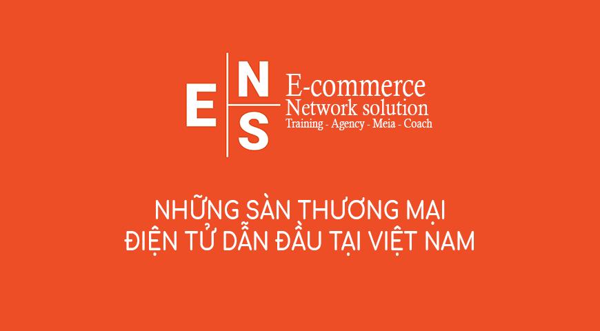 Những sàn thương mại điện tử dẫn đầu tại Việt Nam